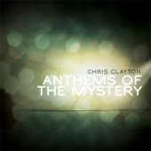 Anthems of the Mystery - EP by Chris Clayton