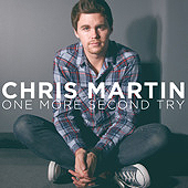 One More Second Try by Chris Martin
