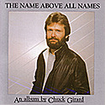 The Name Above All Names by Chuck Girard