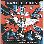 Our Personal Favorite World Famous Hits by Daniel Amos