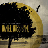 Greater Than Us All by Daniel Doss Band