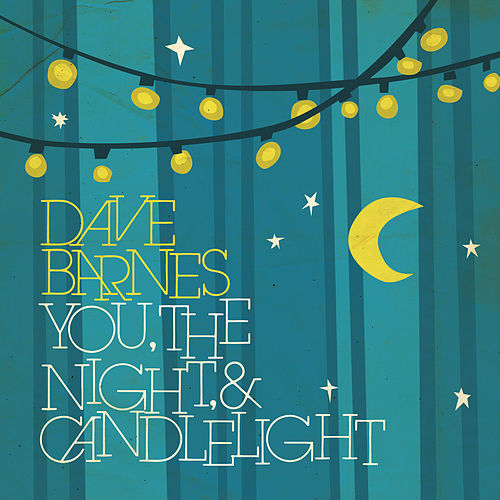 You, The Night And Candlelight EP by Dave Barnes