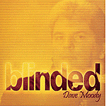 Blinded by Dave Moody