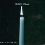 Blaze Away   by Dave and Sandy Noel