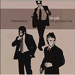 Intermission: The Greatest Hits by DC Talk