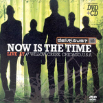 Now Is the Time: Live At Willow Creek by Delirious