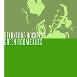 Green Room Blues by Deluxtone Rockets