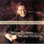 Worshiper's Collection, Vol. 1: I Belong To Jesus by Dennis Jernigan