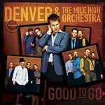 Good To Go by Denver & The Mile High Orchestra