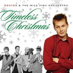 Timeless Christmas by Denver & The Mile High Orchestra