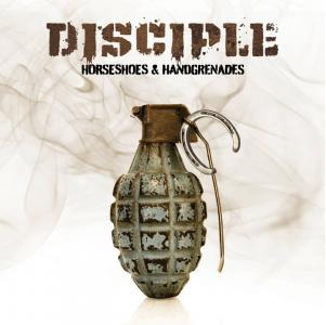 Horseshoes And Handgrenades by Disciple