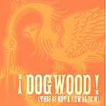 This Is Not A New Album by Dogwood