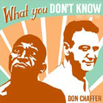 What You Dont Know by Don Chaffer