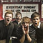 Wake Up! Wake Up! by Everyday Sunday