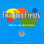 Upbeats And Downbeats by Five Iron Frenzy