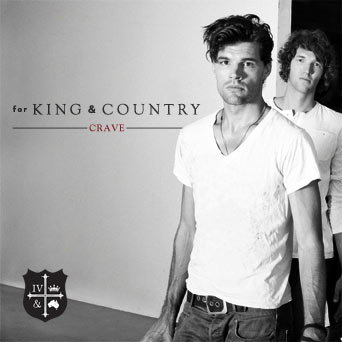 Crave by For King And Country