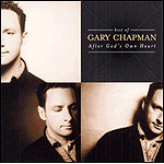 Best Of Gary Chapman: After God's Own Heart by Gary Chapman