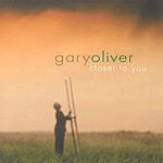 Closer To You by Gary Oliver