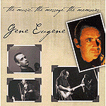 The Music. The Message. The Memories. by Gene Eugene