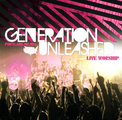Live Worship by Generation Unleashed