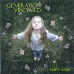 Spirit Come by Generation Vineyard