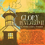 Glory Revealed II: The Word Of God In Worship by Glory Revealed