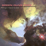 Things I Tried To Be by Green Olive Tree
