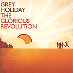The Glorious Revolution by Grey Holiday