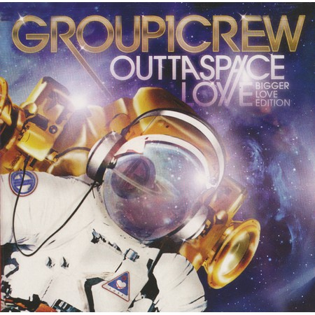 Outta Space Love, Bigger Love Edition by Group 1 Crew