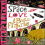 Space, Love & Bullfighting by Havalina