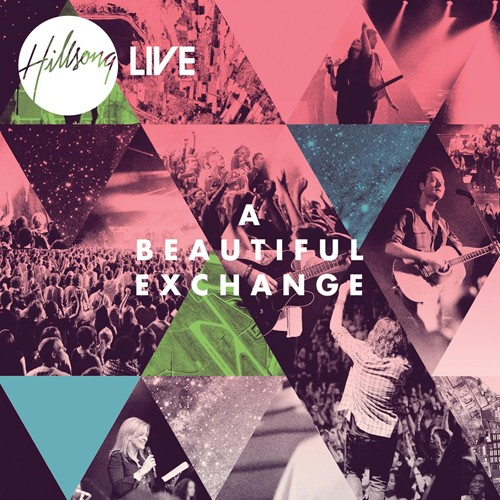 A Beautiful Exchange by Hillsong Australia