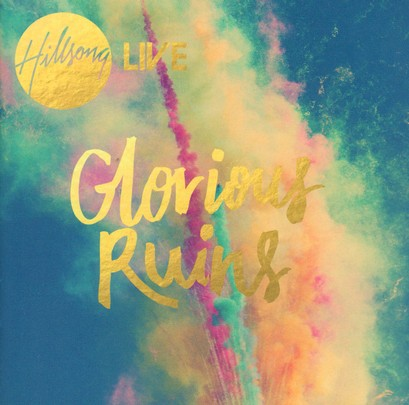 Glorious Ruins by Hillsong Australia