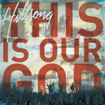 This Is Our God by Hillsong Australia