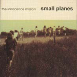 Small Planes   by Innocence Mission