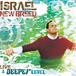 A Deeper Level by Israel Houghton and New Breed