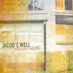 You Are Better   by Jacob's Well