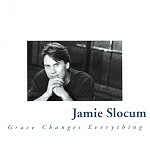 Grace Changes Everything by Jamie Slocum