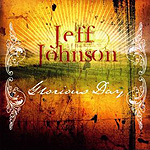 Glorious Day by Jeff Johnson Band