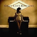 Only Love Remains by JJ Heller