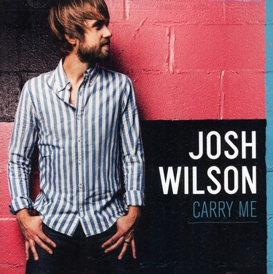Carry Me by Josh Wilson