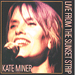 Live From The Sunset Strip by Kate Miner
