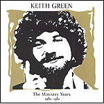 The Ministry Years, Volume 2 by Keith Green