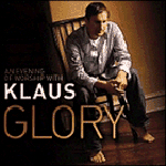 Glory: An Evening Of Worship With Klaus by Klaus