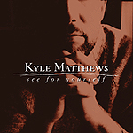 See For Yourself by Kyle Matthews