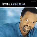 A Story To Tell by Larnelle Harris