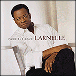 Pass The Love by Larnelle Harris
