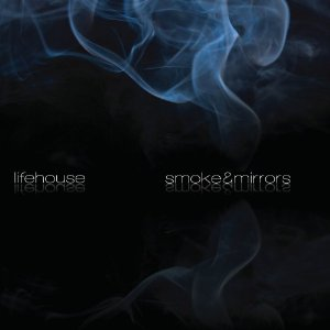 Smoke And Mirrors by Lifehouse