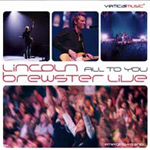 All To You Live by Lincoln Brewster