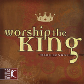 Worship The King by Mark Condon