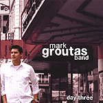 Day Three by Mark Groutas Band